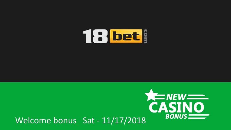 New 18 Bet Casino bonus, 100% up to 500€ in bonus, 1st deposit bonus
