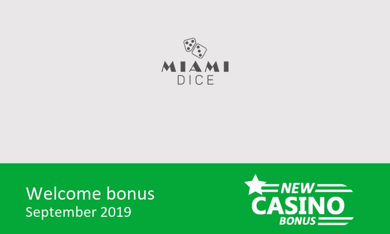 Latest Miami Dice Casino offering 100% up to 250€ in bonus + 50 bonus spins, 1st deposit bonus
