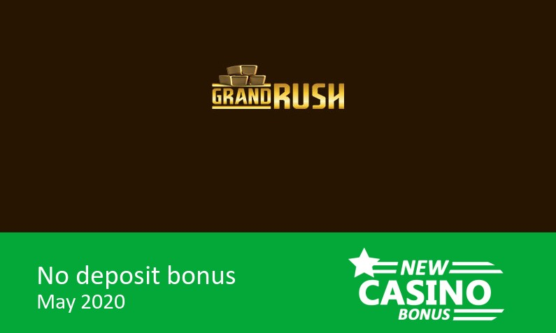 Latest no deposit sign up bonus from Grand Rush