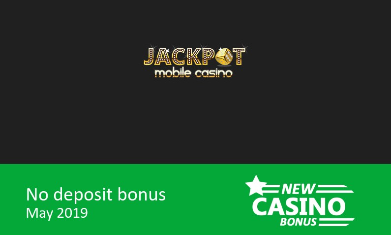 Latest no deposit sign up bonus from Jackpot Mobile Casino