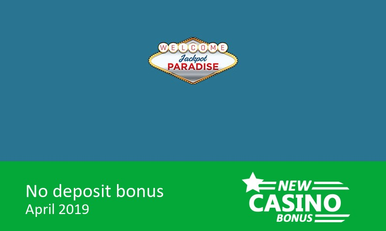 New bonus upon registration from Jackpot Paradise Casino
