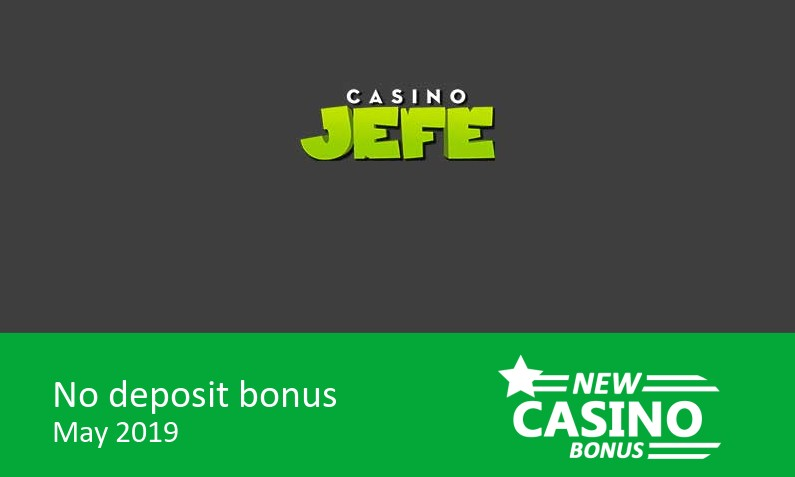 New no deposit bonus from Casino Jefe