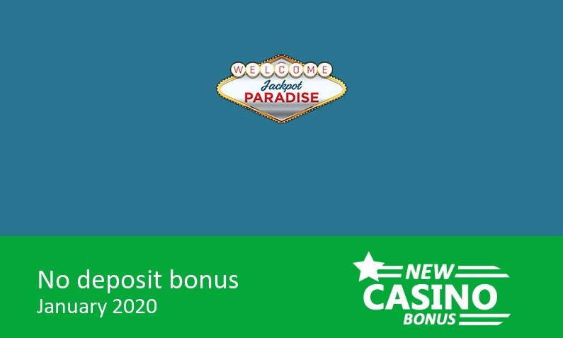 New no deposit bonus from Jackpot Paradise Casino